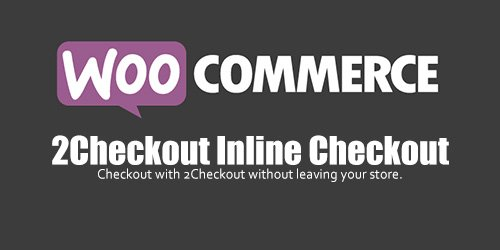 WooCommerce - 2Checkout Inline Checkout v1.1.8
