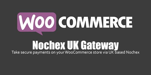WooCommerce - Nochex UK Gateway v1.1.0