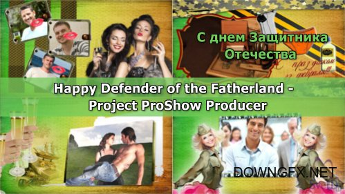 Happy Defender of the Fatherland - project for ProShow Producer