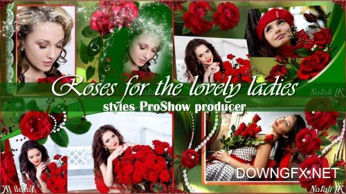 Roses for the lovely ladies - styles ProShow Producer