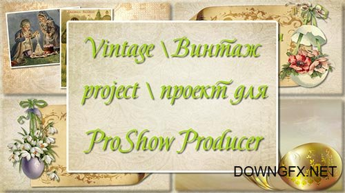 Vintage - project ProShow Producer