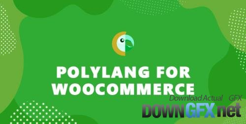 Polylang for WooCommerce v1.5.7 - Adds Multilingual Capability to WooCommerce