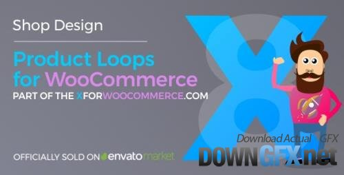 CodeCanyon - Product Loops for WooCommerce v1.7.0 - 100+ Awesome styles and options for your WooCommerce products - 21876506 - NULLED